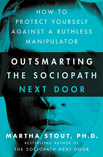 9780307589071: Disarming the Sociopath Next Door: How to Defend Against the Manipulative, Conscienceless, and Destructive Person in Your Life