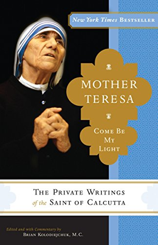 9780307589231: Mother Teresa: Come Be My Light: The Private Writings of the Saint of Calcutta