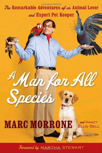 9780307589651: A Man for All Species: The Remarkable Adventures of an Animal Lover and Expert Pet Keeper
