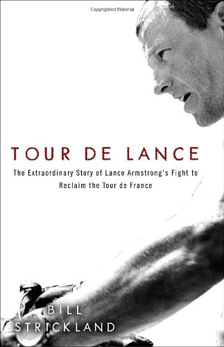 9780307589842: Tour de Lance: The Extraordinary Story of Lance Armstrong's Fight to Reclaim the Tour de France
