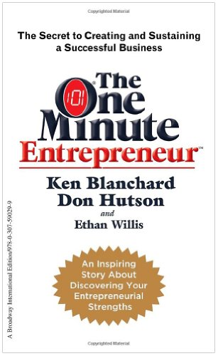 9780307590299: The One Minute Entrepreneur: The Secret to Creating and Sustaining a Successful Business