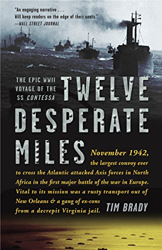 9780307590381: Twelve Desperate Miles: The Epic World War II Voyage of the SS Contessa