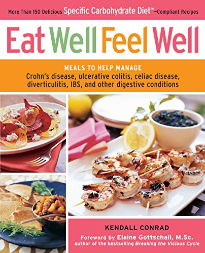 9780307590602: Eat Well, Feel Well: More Than 150 Delicious Specific Carbohydrate Diet-Compliant Recipes