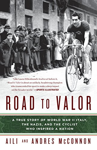 9780307590657: Road to Valor: A True Story of WWII Italy, the Nazis, and the Cyclist Who Inspired a Nation