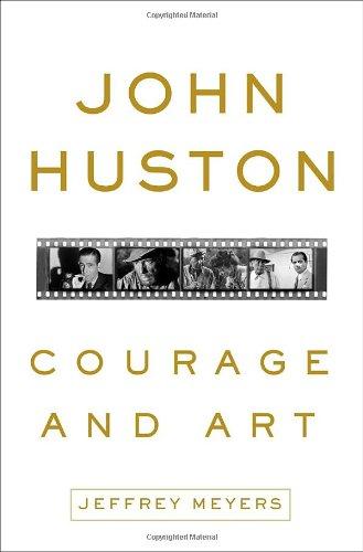 9780307590671: John Huston: Courage and Art