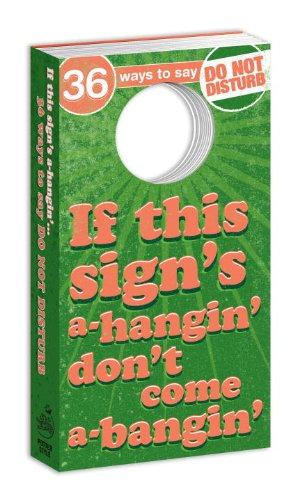 9780307590886: If This Sign's a' Hangin' . . .: 36 Ways to Say Do Not Disturb