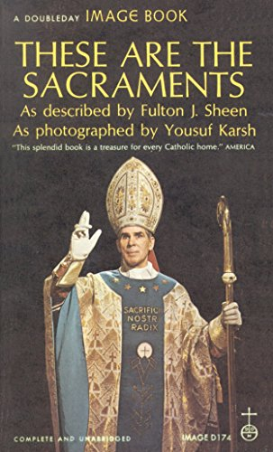 9780307590985: These Are the Sacraments