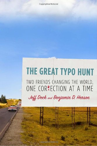 9780307591074: The Great Typo Hunt: Two Friends Changing the World, One Correction at a Time