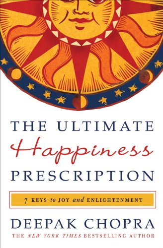 9780307591104: The Ultimate Happiness Prescription: 7 Keys to Joy and Enlightenment