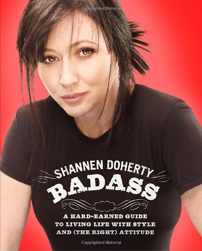 9780307591524: Badass: A Hard-Earned Guide to Living Life With Style and (The Right) Attitude