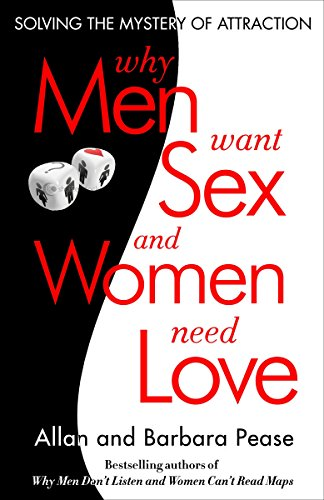 9780307591593: Why Men Want Sex and Women Need Love: Solving the Mystery of Attraction