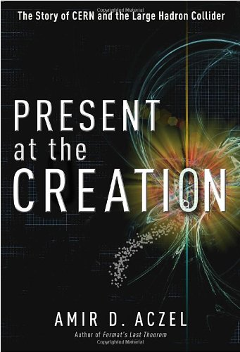 9780307591678: Present at the Creation: The Story of CERN and the Large Hadron Collider