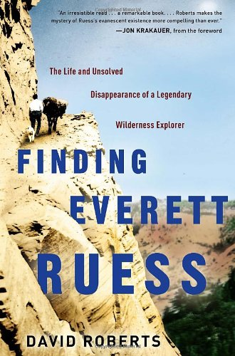 9780307591760: Finding Everett Ruess: The Life and Unsolved Disappearance of a Legendary Wilderness Explorer