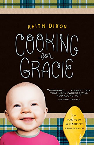9780307591883: Cooking for Gracie: The Making of a Parent from Scratch
