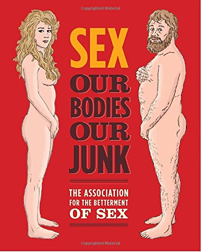 9780307592163: Sex: Our Bodies, Our Junk