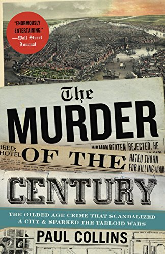 9780307592217: The Murder of the Century: The Gilded Age Crime That Scandalized a City and Sparked the Tabloid Wars