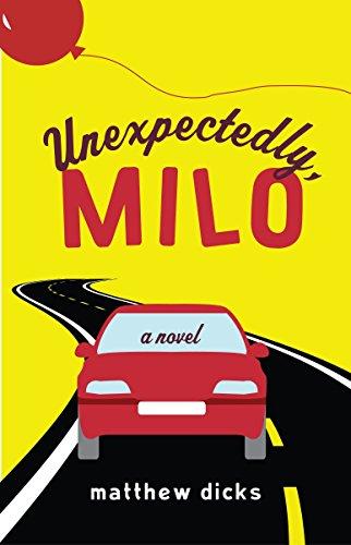 9780307592309: Unexpectedly, Milo: A Novel