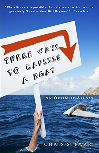 9780307592378: Three Ways to Capsize a Boat: An Optimist Afloat