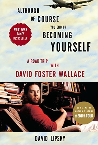 9780307592439: Although Of Course You End Up Becoming Yourself: A Road Trip with David Foster Wallace