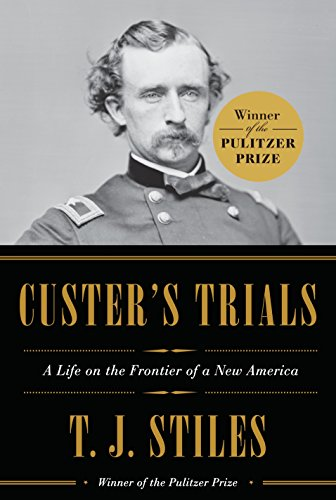 CUSTER'S TRIALS : A LIFE ON THE FRONTIER
