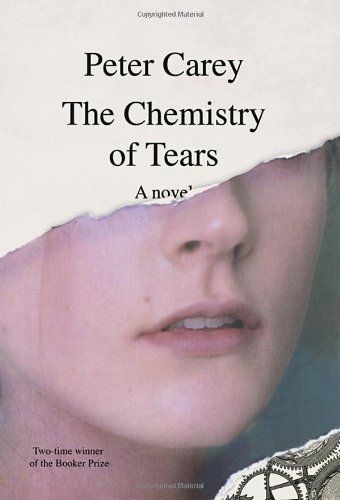 The Chemistry of Tears (Signed First Edition): Carey, Peter