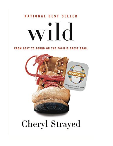 Wild: From Lost to Found on the Pacific Crest Trail (SIGNED)