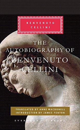 The Autobiography of Benvenuto Cellini (Everyman's Library Classics & Contemporary ...