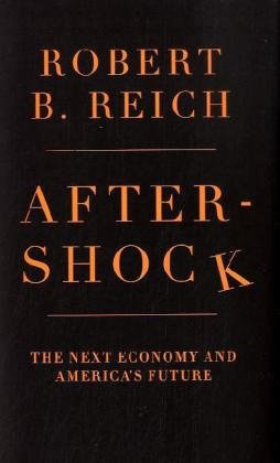 9780307592811: Aftershock: The Next Economy and America's Future