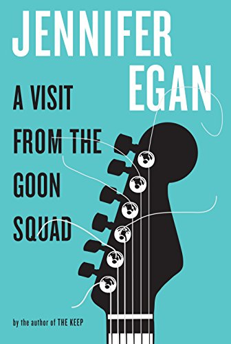A Visit from the Goon Squad: Egan, Jennifer