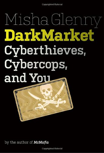 9780307592934: Darkmarket: Cyberthieves, Cybercops and You