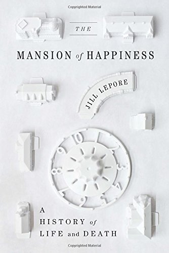 9780307592996: The Mansion of Happiness: A History of Life and Death
