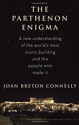 The Parthenon Enigma (Signed First Edition): Connelly, Joan Breton