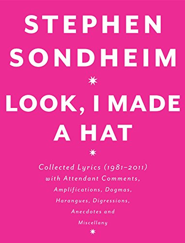 9780307593412: Look, I Made a Hat: Collected Lyrics (1981-2011) with Attendant Comments, Amplifications, Dogmas, Harangues, Digressions, Anecdotes and Miscellany