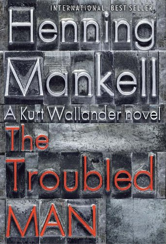 The Troubled Man *Signed 1st US*: Henning Mankell; Translator-Laurie