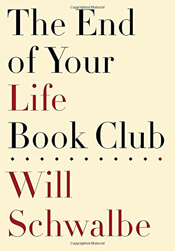9780307594037: The End of Your Life Book Club