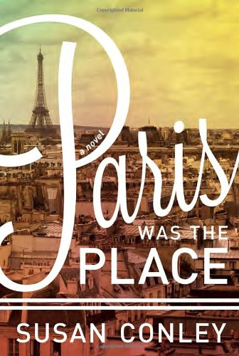 Paris Was the Place: Susan Conley
