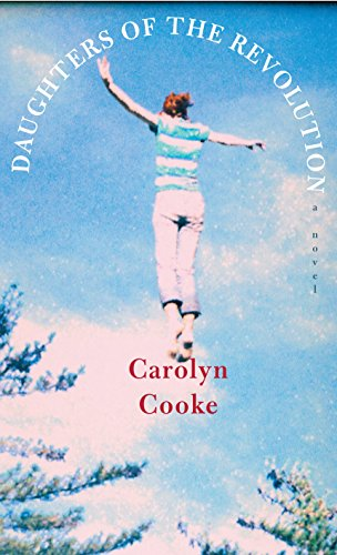 Daughters of the Revolution: A Novel (Signed First Edition): CAROLYN COOKE