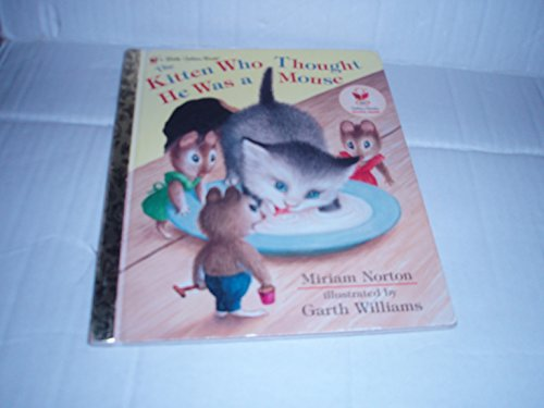 9780307595027: The Kitten Who Thought He Was a Mouse (Little Golden Book)