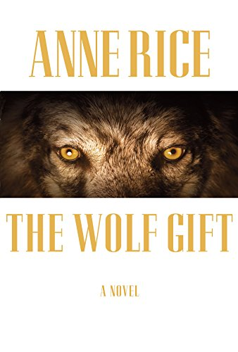 The Wolf Gift. { SIGNED & DATED Before PUBLICATION DATE.} { FIRST U.S. EDITION/ FIRST PRINTING.}.