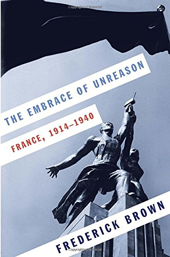 9780307595157: The Embrace of Unreason: France, 1914-1940
