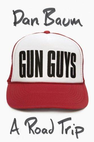 9780307595416: Gun Guys: A Road Trip