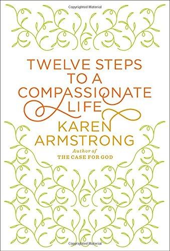 9780307595591: Twelve Steps to a Compassionate Life