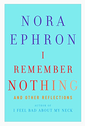 9780307595607: I Remember Nothing: And Other Reflections
