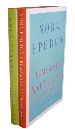 9780307596840: The Nora Ephron Collection Bundle: I Feel Bad about My Neck/I Remember Nothing