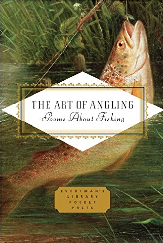 9780307597038: The Art of Angling: Poems about Fishing (Everyman's Library Pocket Poets Series)