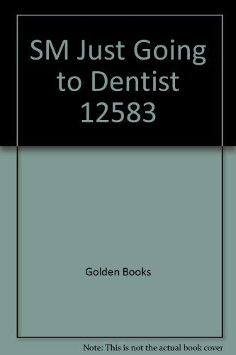 9780307598738: Title: Just Going to the Dentist