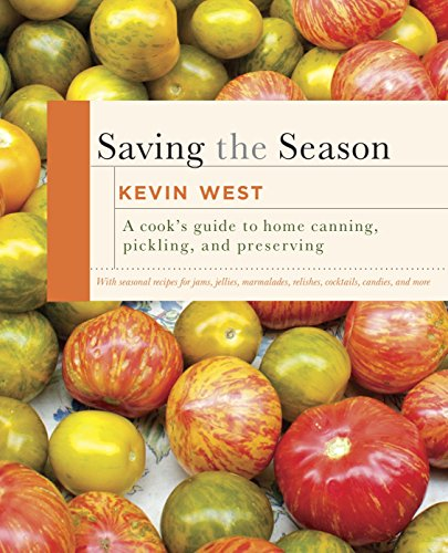 SAVING the SEASON: A Cook's Guide to Home Canning, Pickling, and Preserving (SIGNED)