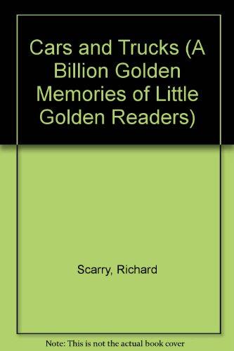 Cars and Trucks (A Billion Golden Memories of Little Golden Readers) Scarry, Richard
