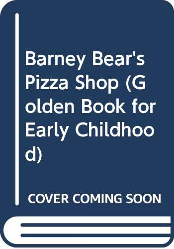 9780307600660: Barney Bear's Pizza Shop (Golden Book for Early Childhood)