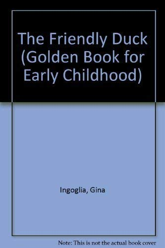 The Friendly Duck (Golden Book for Early Childhood): Gina Ingoglia